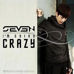 I'm Going Crazy - Se7en