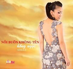 Nỗi Buồn Không Tên (Single) - Hồng Ngọc