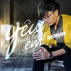 Yêu Sau Lưng Em (Single) - Vương Anh Tú