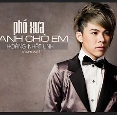 Album Phố Xưa Anh Chờ Em - Dương Nhất Linh