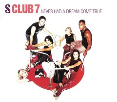 Never Had A Dream Come True (Single) - S Club 7