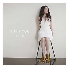 WITH YOU - JUJU