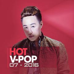 Nhạc Hot Việt Tháng 7/2016 - Various Artists