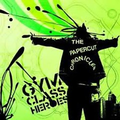 The Papercut Chronicles - Gym Class Heroes
