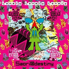 Lonely Lonely Lonely - Saori@Destiny