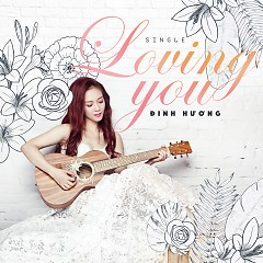 Album Loving You (Single) - Đinh Hương