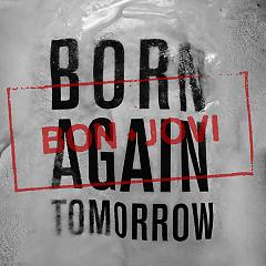 Born Again Tomorrow (Single) - Bon Jovi