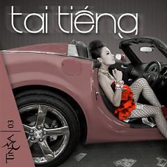 Tai Tiếng - Tina Tình