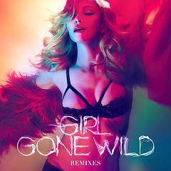 Girl Gone Wild (Remixes) - EP - Madonna