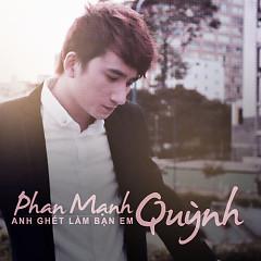 Album Anh Ghét Làm Bạn Em - Phan Mạnh Quỳnh