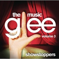 Glee: The Music, Volume 3 Showstoppers - The Glee Cast