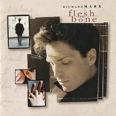Flesh And Bone - Richard Marx