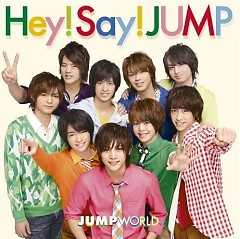 JUMP WORLD - Hey! Say! JUMP
