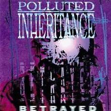 Betrayed - Polluted Inheritance
