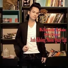 Anh Không Muốn Quay Lại (Single) - Khánh Lâm