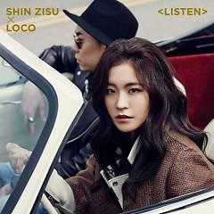 Listen - Shin Zisu,Loco