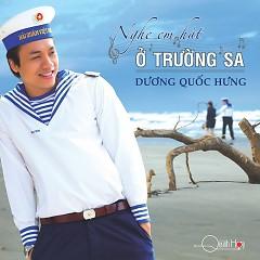 Album Nghe Em Hát Ở Trường Sa - Dương Quốc Hưng