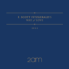 F.Scott Fitzgerald's Way Of Love - 2AM