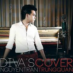 Diva's Cover (Single) - Nguyễn Trần Trung Quân