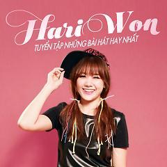 Tuyển Tập Các Bài Hát Hay Nhất Của Hari Won - Hari Won