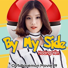Album By My Side (OST Pokemon Movie 19) - Hoàng Yến Chibi