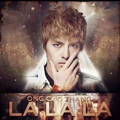 La La La (Single) - Ông Cao Thắng