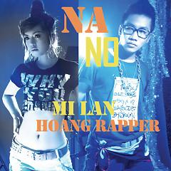 NANO - Mi Lan ft. Hoàng Rapper