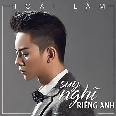 Album Suy Nghĩ Riêng Anh (Single) - Hoài Lâm