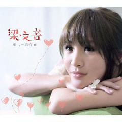 Album 爱,一直存在 (Disc 1) / Tình Yêu, Luôn Tồn Tại - Lương Văn Âm