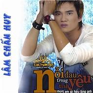 Album Nỗi Đau Trong Tình Yêu - Lâm Chấn Huy