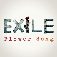Flower Song - EXILE