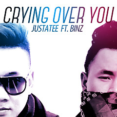 Album Crying Over You (Single) - JustaTee ft. Binz