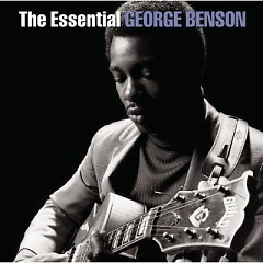 The Essential George Benson (CD 1) - George Benson