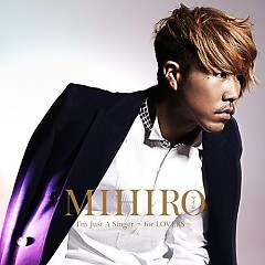 I'm Just A Singer - for LOVERS - - MIHIRO