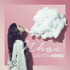 Album Nhạc Giải Tỏa Stress - Various Artists