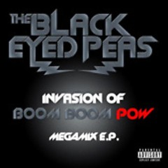 Invasion Of Boom Boom Pow Megamix - The Black Eyed Peas