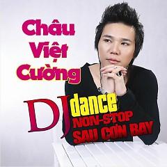 Sau Cơn Bay - Dance Remix - Châu Việt Cường