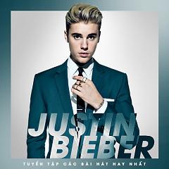 Những Bài Hát Hay Nhất Của Justin Bieber - Justin Bieber