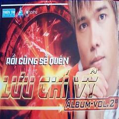 Album Rồi Cũng Sẽ Quên - Lưu Chí Vỹ