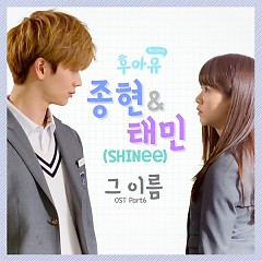 Who Are You – School 2015 OST Part. 6 - JONGHYUN,TAEMIN