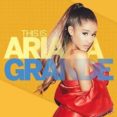 Album Những Bài Hát Hay Nhất Của Ariana Grande - Ariana Grande