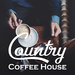 Nhạc Country Cho Quán Cafe - Various Artists