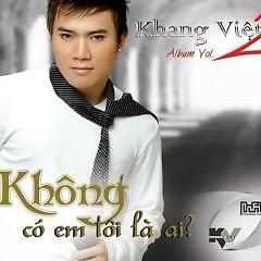 Không Có Em Tôi Là Ai - Khang Việt