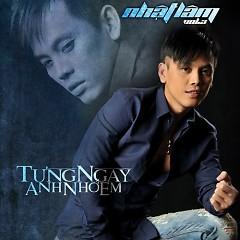 Album Từng Ngày Anh Nhớ Em - Nhật Lâm