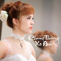 Album Xa Anh - Chung Thương