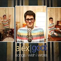 Songs I Wish I Wrote - Alex Goot