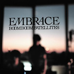 Embrace - Boom Boom Satellites