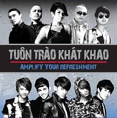 Tuôn Tràn Khát Khao - 365DaBand ft. Thảo Trang ft. Thanh Bùi ft. Antoneous Maximus