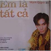 Album Em Là Tất Cả - Mạnh Quỳnh