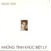 Album Những Tình Khúc Biệt Ly - Ngọc Sơn
